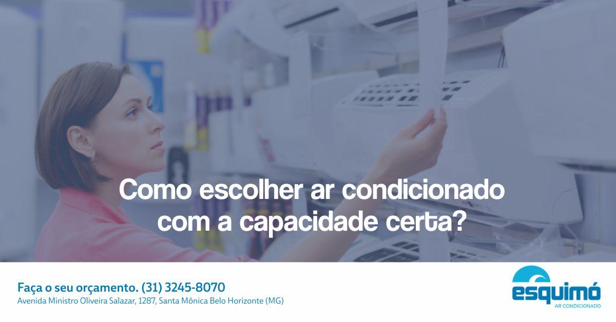 Como escolher ar condicionado com a capacidade certa?