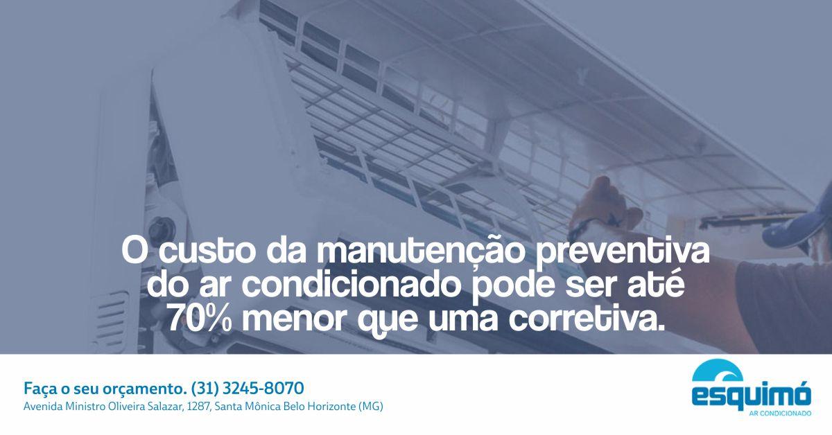 O CUSTO DA MANUTENÇÃO PREVENTIVA DO AR CONDICIONADO PODE SER ATÉ 70% MENOR QUE UMA CORRETIVA