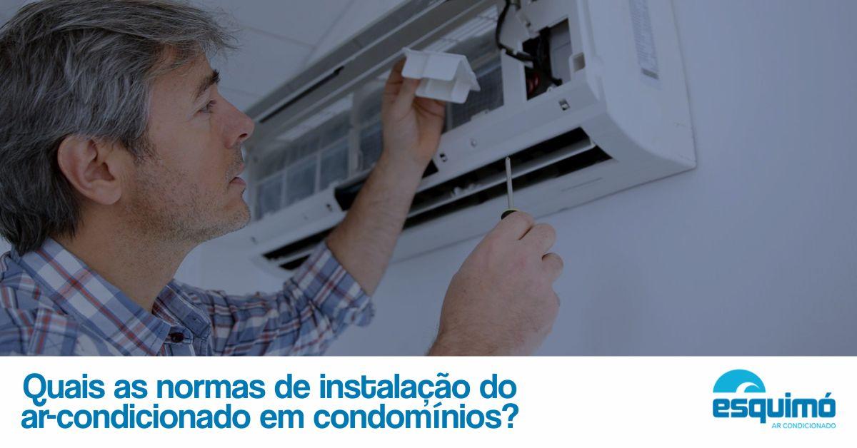 Quais as normas de instalação do ar-condicionado em condomínios?
