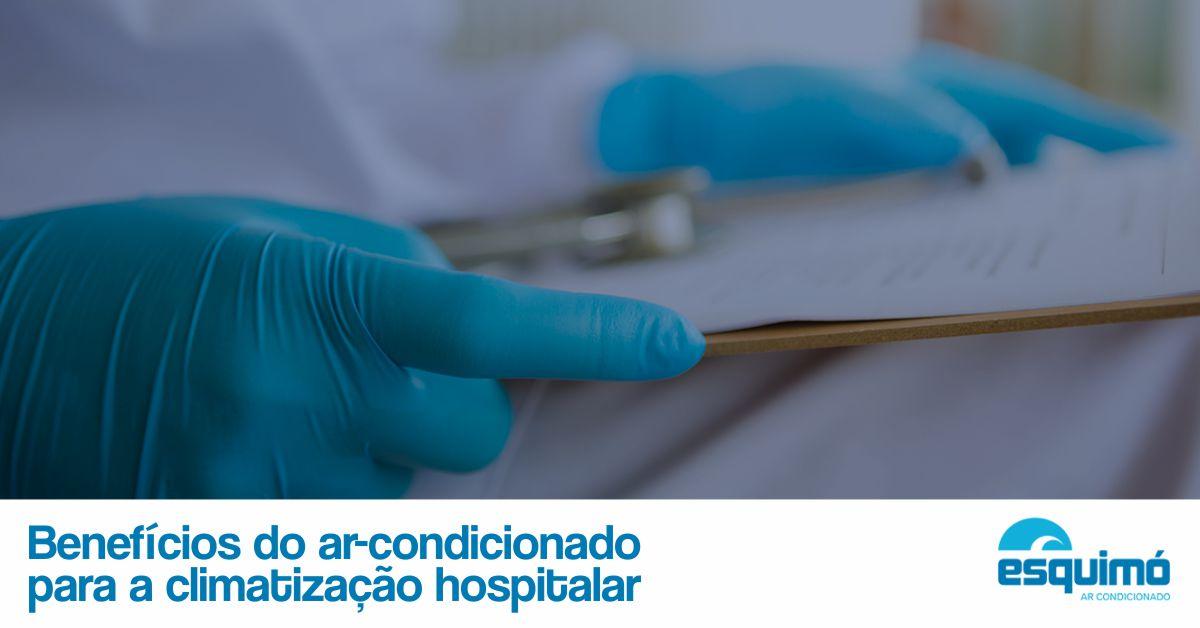 Benefícios do uso do ar-condicionado para a climatização hospitalar
