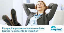 Por que é importante manter o conforto térmico no ambiente de trabalho?
