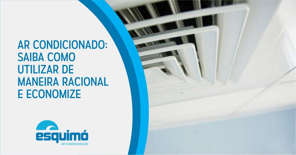 Ar condicionado: saiba como utilizar de maneira racional e economize