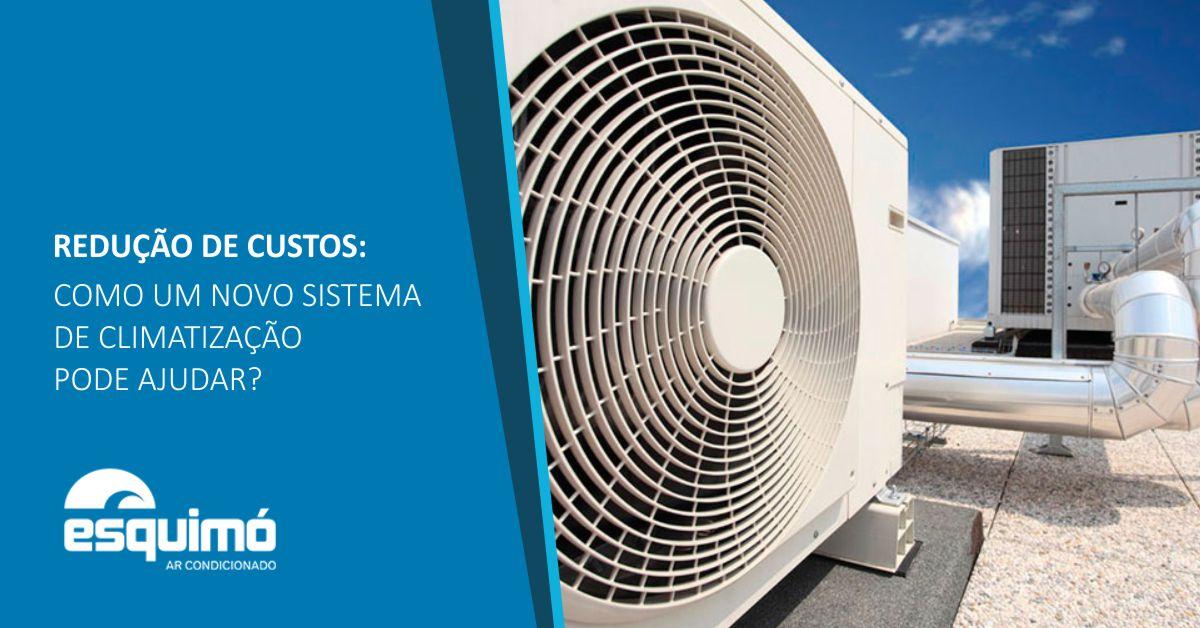 Redução de custos: como um novo sistema de climatização pode ajudar?